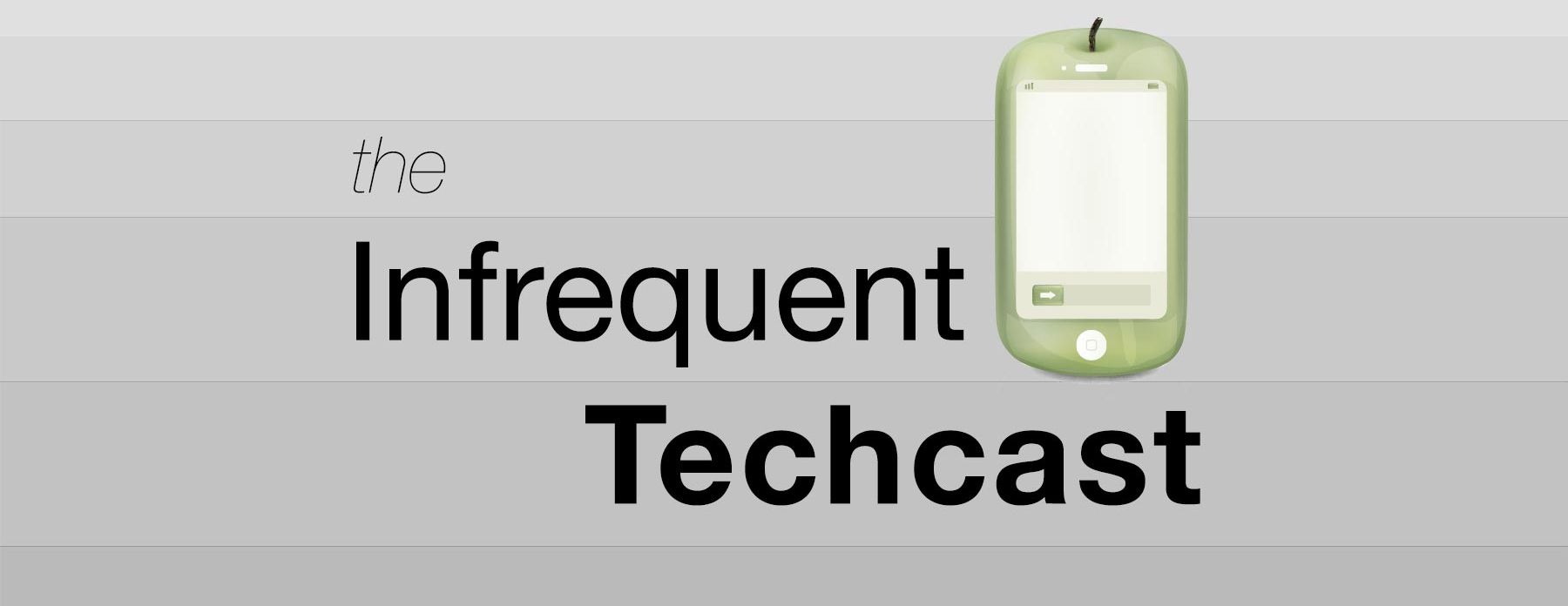The Infrequent Techcast